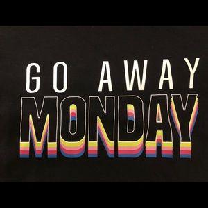 Go Away Monday Tee's